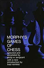 Morphy's Games of Chess by Philip Sergeant